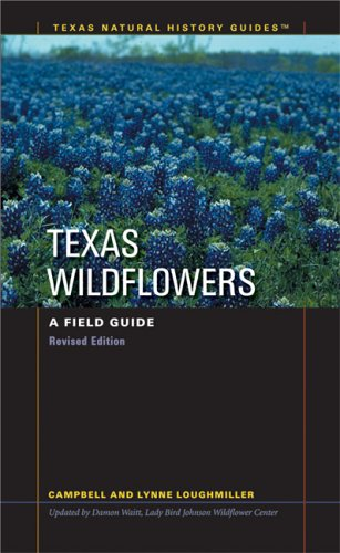 Texas Wildflowers: A Field Guide (Texas Natural History GuidesTM)