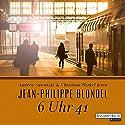6 Uhr 41 Hörbuch von Jean-Philippe Blondel Gesprochen von: Andrea Sawatzki, Christian Berkel