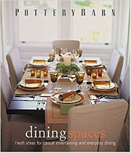 Pottery Barn Dining Spaces (Pottery Barn Design Library): Pottery ...