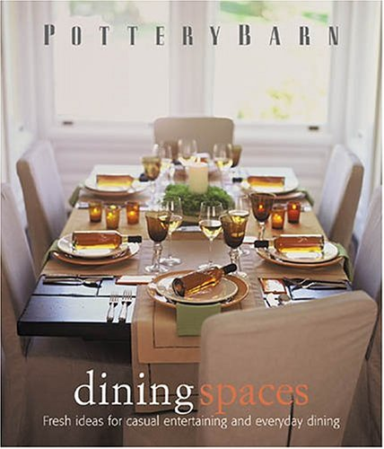 Pottery Barn Dining Spaces (Pottery Barn Design Library) from Brand: Oxmoor House