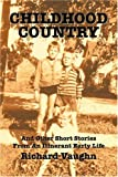 Childhood Country, Richard Vaughn, 0595428541
