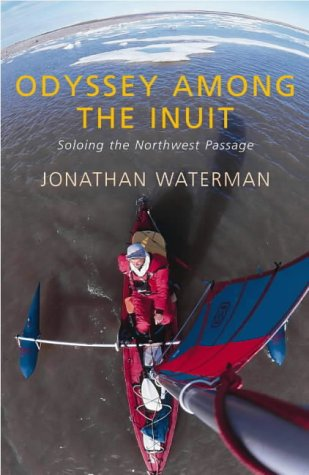 Download Odyssey Among the Inuit: One Man's Journey Through the Northwest Passage PDF