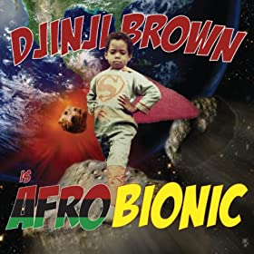 Djinji Brown Afro-Bionic