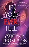 If You Ever Tell, Carlene Thompson, 031237285X