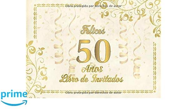 Felices 50 Años Libro de Invitados: Libro de firmas para ...