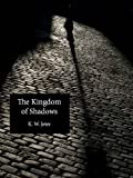 The Kingdom of Shadows (K. W. Jeter Suspense & Thriller Books Book 6)