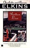 Rotten Lies, Charlotte Elkins and Aaron Elkins, 0446404527