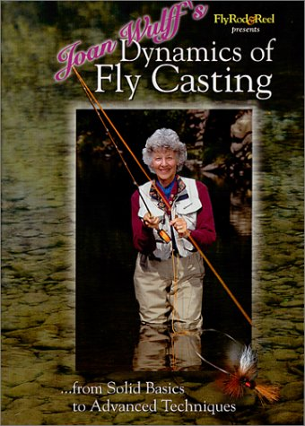 (Joan Wulff's Dynamics of Fly Casting: From Solid Basics to Advanced Techniques by Miracle Productions)