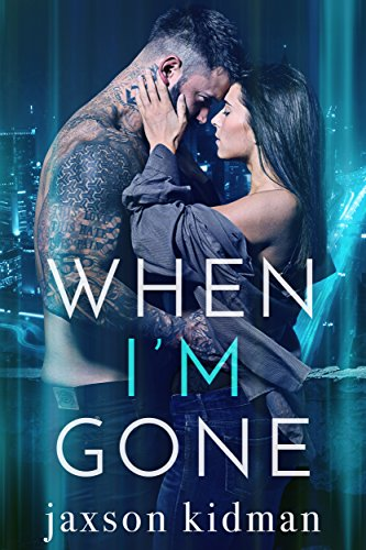 When I'm Gone: a heart-wrenching romance story that will make you believe in true love cover