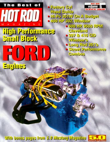 High Performance Small Block Ford Engines: The Best of Hot Rod Magazine (Hod Rod Technical Library, Volume -