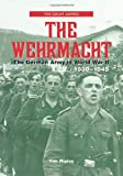 The Wehrmacht: The German Army in World War II, 1939-1945 (The Great Armies)
