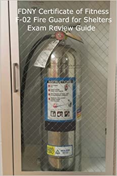Book FDNY Certificate of Fitness F-02 Fire Guard For Shelters Exam Review Guide by Seth S Patton (2013-12-13)