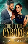 The Little Cyborg: A Space Age Fairy Tale (Star-Crossed Tales)