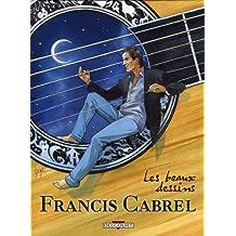 FRANCIS CABREL : LES BEAUX DESSINS