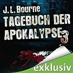 Tagebuch der Apokalypse 3 | J. L. Bourne