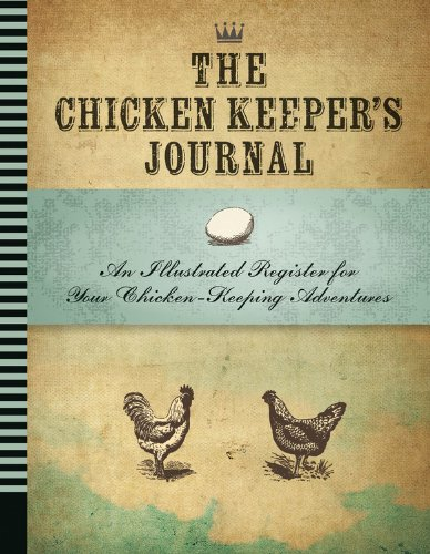 Chicken Keeper's Journal: An Illustrated Register for Your Chicken Keeping Adventures (Backyard)