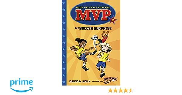 MVP 2 The Soccer Surprise Most Valuable Players David A Kelly Scott Brundage 9780553513226 Amazon Books