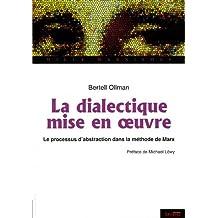 DIALECTIQUE MISE EN OEUVRE (LA) : LE PROCESSUS D'ABSTRACTION DE LA MÉTHODE DE MARX