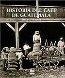 Historia del Cafe en Guatemala