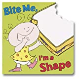 img - for Bite Me, I'm a Shape book / textbook / text book
