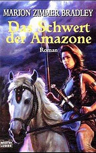 Marion Zimmer Bradley - Das Schwert der Amazone