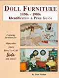 Doll Furniture Identification and Price Guide, 1950 - 1980, Jean Mohan, 0875884784