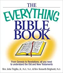 The Everything Bible Book: From Genesis to Revelation, All You Need to Understand the Old and New Testaments (Everything (Religion))