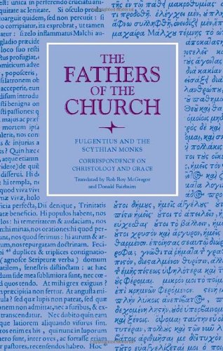 Fulgentius of Ruspe: Correspondence on Christology and Grace (Fathers Of The Church, vol. 126) (Fathers of the Church Patristic Series)