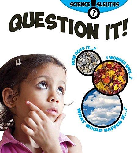 Read Online Question It! (Science Sleuths) pdf epub