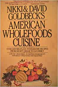 American Wholefoods Cuisine Of Nikki And David Goldbeck 39 S American Wholefoods Cuisine
