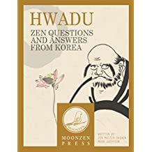 Hwadu: Zen Questions and Answers from Korea