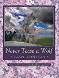 Never Tease a Wolf, Joan Johnston, 078627509X