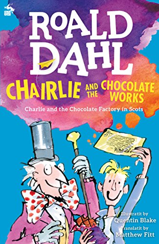 Chairlie and the Chocolate Works: Charlie and the Chocolate Factory in Scots (English Edition)