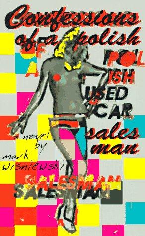 (Confessions of a Polish Used Car Salesman: A Novel)