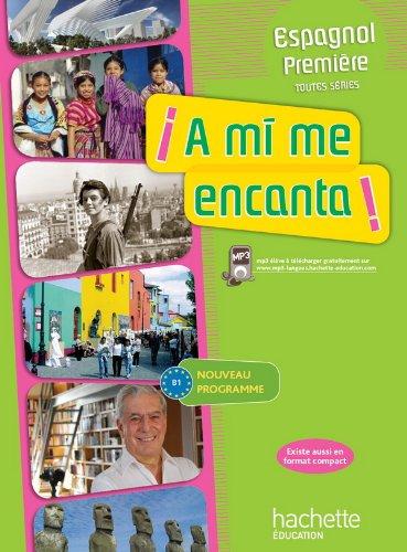 Espagnol 1e A Mi Me Encanta B1 Livre De L Eleve 2cd