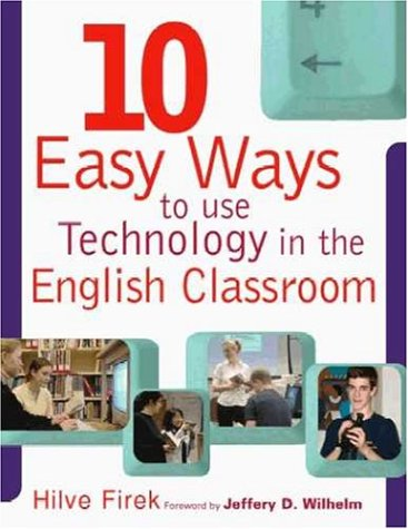 Ten Easy Ways to Use Technology in the English Classroom: n/a