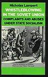 WhistleBlowing in the Soviet Union, Nicholas Lampert, 0805239510