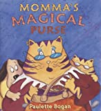 Momma's Magical Purse, Paulette Bogan, 1582348421