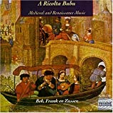 Ricolta Bubu: Medieval & Renaissance Music