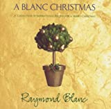 A Blanc Christmas: A Collection of Inspirational Recipes For A Merry Christmas