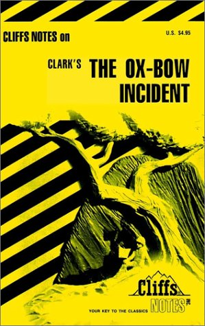 Cliffs Notes on Clark's The Ox-Bow Incident