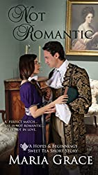 Not Romantic: A Pride and Prejudice Continuation; A Sweet Tea Short Story