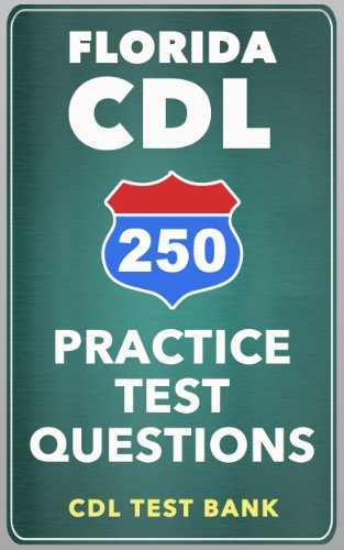 250 Florida CDL Practice Test Questions