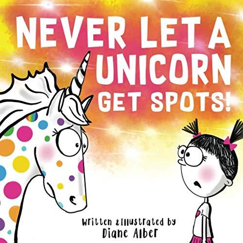 - Never Let A Unicorn Get Spots!