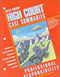 High Court Case Summaries on Professional Responsibility Keyed to Morgan, Blatt, Dana L., 0314260595