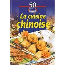 Cuisine chinoise (la) 50 recettes