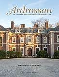 Ardrossan: The Last Great Estate on the Philadelphia Main Line