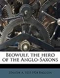 Beowulf, the Hero of the Anglo-Saxons, Zénaïde Alexeïevna Ragozin, 1172911398