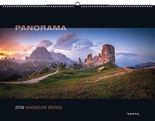 Magische Berge 2018: Kalender 2018 (PANORAMA/KUNTH-Wandkalender 60 x 45 cm)