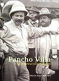 img - for Pancho Villa: la construcci n del mito (Artes visuales serie menor) (Spanish Edition) book / textbook / text book